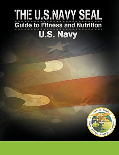 9781607964933: The U.S. Navy Seal Guide to Fitness and Nutrition