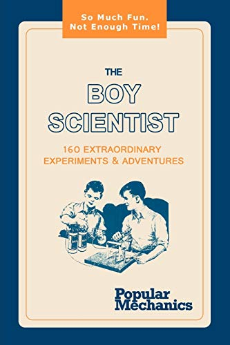 9781607964988: The Boy Scientist: 160 Extraordinary Experiments & Adventures