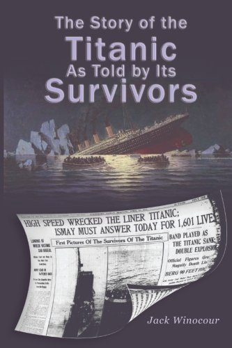 9781607965176: The Story of the Titanic As Told by Its Survivors