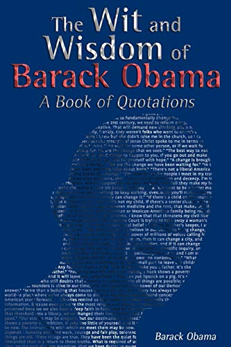 9781607965190: The Wit and Wisdom of Barack Obama: A Book of Quotations