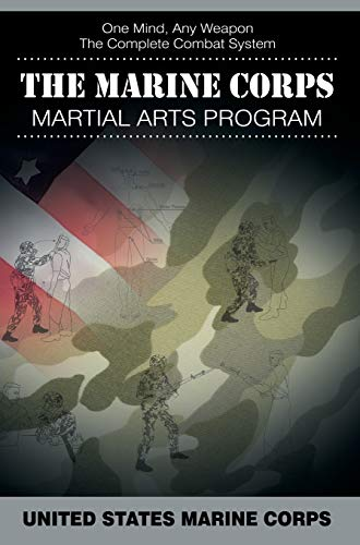 9781607965756: The Marine Corps Martial Arts Program: The Complete Combat System
