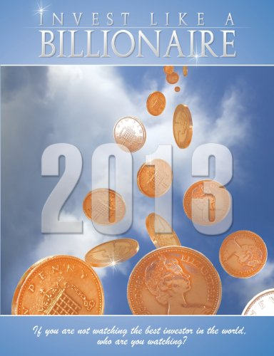 9781607965770: Invest Like a Billionaire: If You Are Not Watching the Best Investor in the World, Who Are You Watching? (2013)