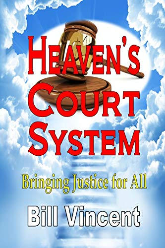9781607965947: Heaven's Court System: Bringing Justice for All