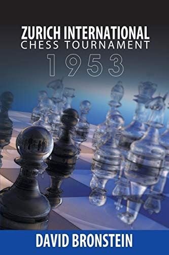 Zurich International Chess Tournament, 1953 (1607966069) by David Bronstein
