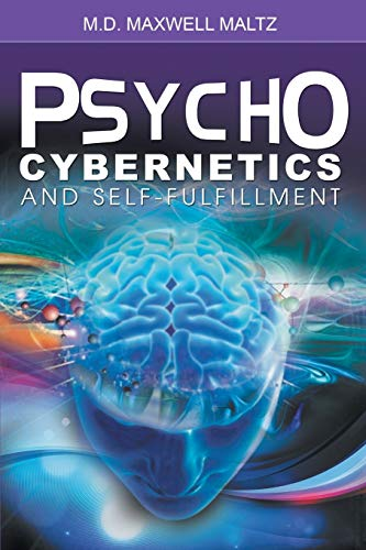 Psycho-Cybernetics and Self-Fulfillment: Maxwell Maltz