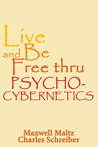 9781607966302: Live and Be Free Thru Psycho-Cybernetics