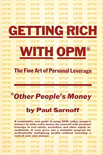 9781607966975: Getting rich with OPM; the fine art of personal leverage