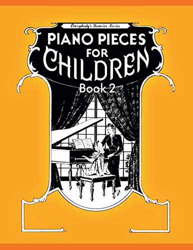 9781607967101: Piano Pieces for Children 2(Everybodys Favorite Series, No. EFS 250)