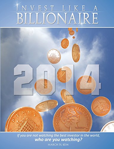 9781607967347: Invest Like a Billionaire: If You Are Not Watching the Best Investor in the World, Who Are You Watching? (2014)