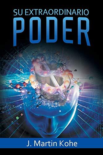 Su Extraordinario Poder (Spanish Edition): Kohe, J. Martin