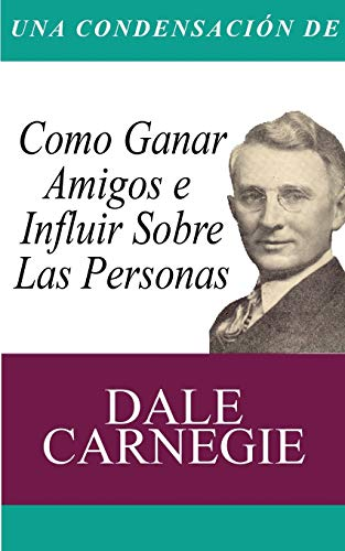 9781607967385: Una Condensacion del Libro: Como Ganar Amigos E Influir Sobre Las Personas