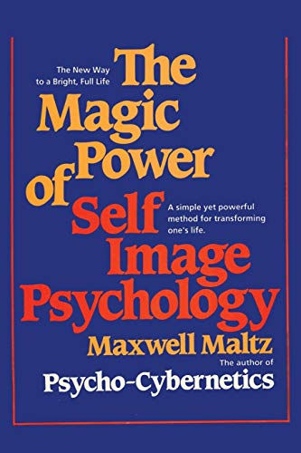 9781607968016: The Magic Power of Self-Image Psychology