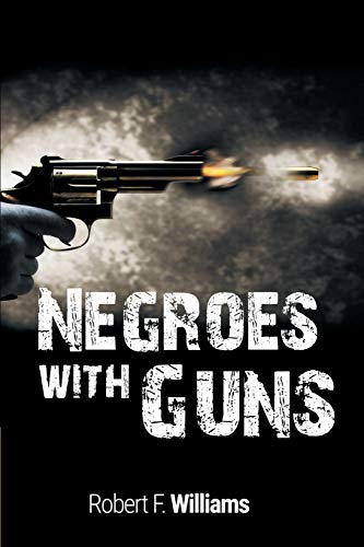 9781607968047: Negroes with Guns
