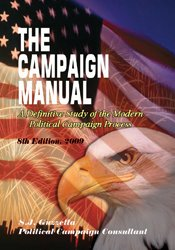 9781607970811: The Campaign Manual: A Definitive Study of the Modern Political Campaign Process (8th Edition)
