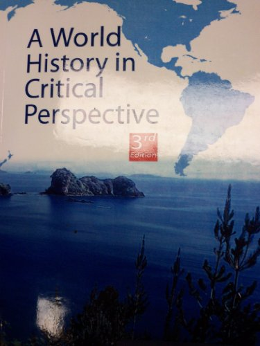 9781607974055: A World History in Critical Perspective, 3rd Edition