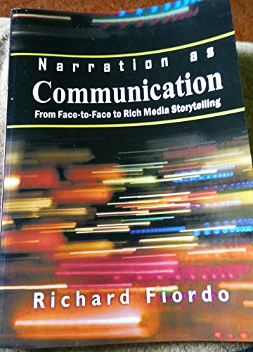 9781607975298: Narration as Communication: From Face-to-Face to Rich Media Storytelling