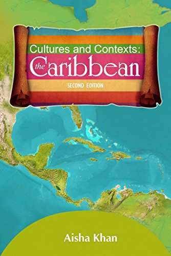 Cultures and Contexts: the Caribbean (Second Edition): Aisha Khan