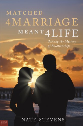 9781607990550: Matched 4 Marriage Meant 4 Life: Solving the Mystery of Relationships