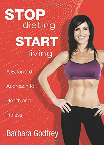 9781607990888: Stop Dieting, Start Living