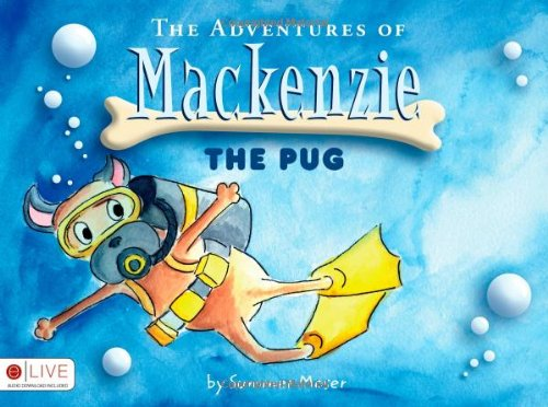 9781607993957: The Adventures of Mackenzie the Pug