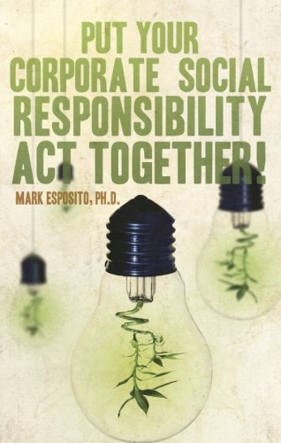 9781607994336: Put Your Corporate Social Responsibility Act Together!