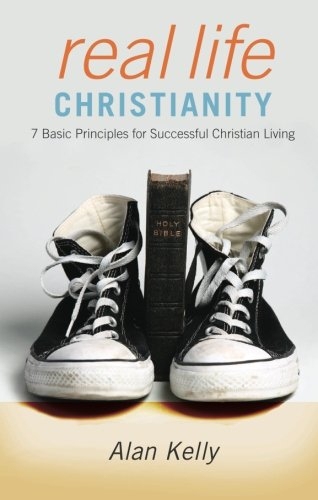 Real Life Christianity (9781607997108) by Alan Kelly