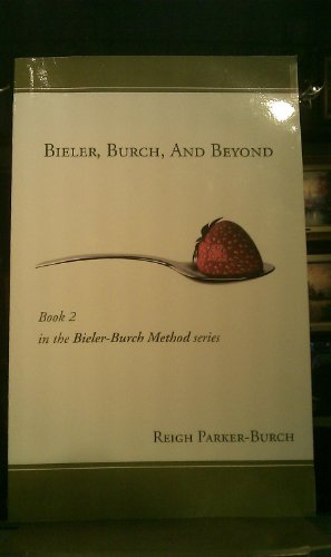 9781607998679: Bieler, Burch, and Beyond (The Bieler-Burch Method Series, Book 2)