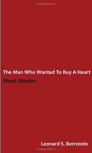 9781608010738: The Man Who Wanted to Buy a Heart: A Collection of Short Stories