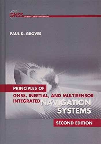 9781608070053: Principles of GNSS, Inertial, and Multisensor Integrated Navigation Systems, Second Edition (GNSS Technology and Applications)
