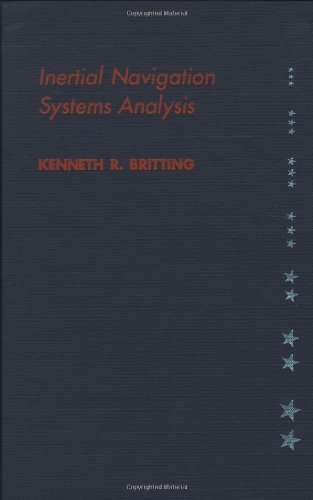 Inertial Navigation Systems Analysis (GNSS Technology and: Kenneth R. Britting