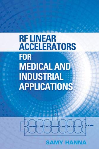 9781608070909: RF Linear Accelerators for Medical and Industrial Applications