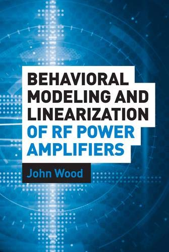 9781608071203: Behavioral Modeling and Linearization of RF Power Amplifiers (Artech House Microwave Library)