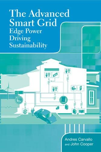 9781608071272: The Advanced Smart Grid: Edge Power Driving Sustainability