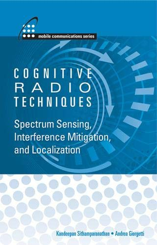 9781608072033: Cognitive Radio Techniques: Spectrum Sensing, Interference Mitigation, and Localization (Mobile Communications)