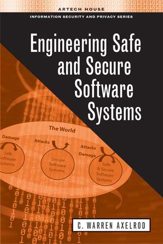 9781608074723: Engineering Safe and Secure Software Systems (Artech House Information Security and Privacy)