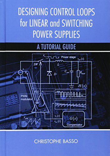9781608075577: Designing Control Loops for Linear and Switching Power Supplies: A Tutorial Guide