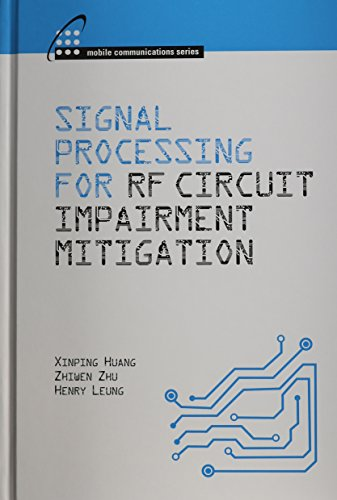 9781608075713: Signal Processing for RF Circuit Impairment Mitigation (Mobile Communications)