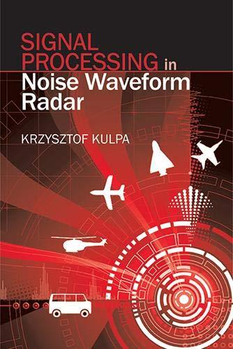 9781608076611: Signal Processing in Noise Waveform Radar (Artech House Radar Library (Hardcover))