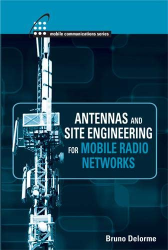 9781608077038: Antennas and Site Engineering for Mobile Radio Networks (Artech House Antenna Library)