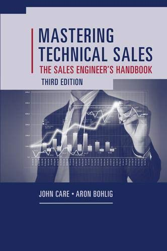 9781608077441: Mastering Technical Sales: The Sales Engineer's Handbook (Artech House Technology Management and Professional Development Third Edition)