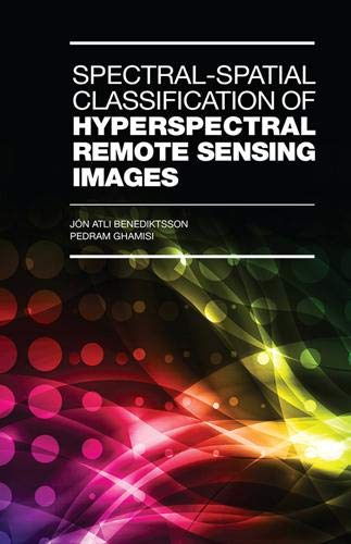 9781608078127: Spectral-Spatial Classification of Hyperspectral Remote Sensing Images