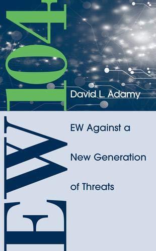 EW 104: Electronic Warfare Against a New Generation of Threats: David L. Adamy