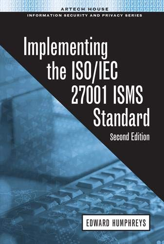 Implementing the ISO/IEC 27001 ISMS Standard, Second Edition (Information Security): Edward ...