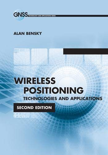 Wireless Positioning Technologies and Applications, Second Edition (Gnssgps): Alan Bensky