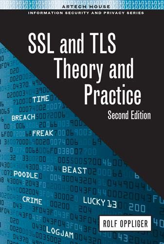 SSL and TLS: Theory and Practice: Rolf Oppliger
