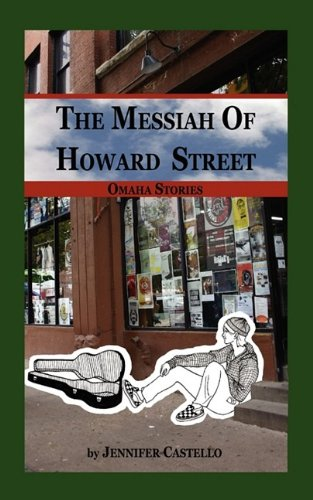 The Messiah of Howard Street: Castello, Jennifer