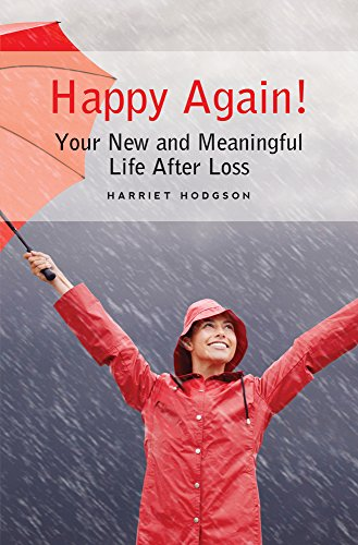 9781608080564: Happy Again!: Your New & Meaningful Life After Loss