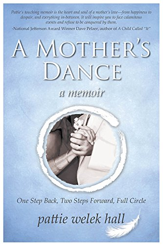 9781608081349: A Mother's Dance: One Step Back, Two Steps Forward, Full Circle