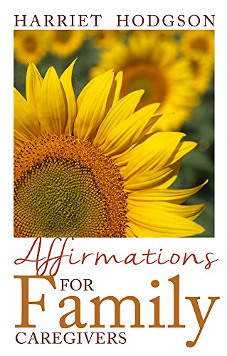 9781608081462: Affirmations for Family Caregivers: Words of Comfort, Energy, & Hope (The Family Caregivers Series)