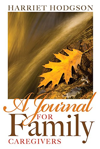 9781608081509: A Journal for Family Caregivers: A Place for Thoughts, Plans and Dreams (The Family Caregivers Series)